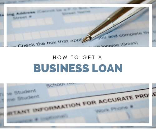 How To Get A Business Loan >> How To Get A Business Loan