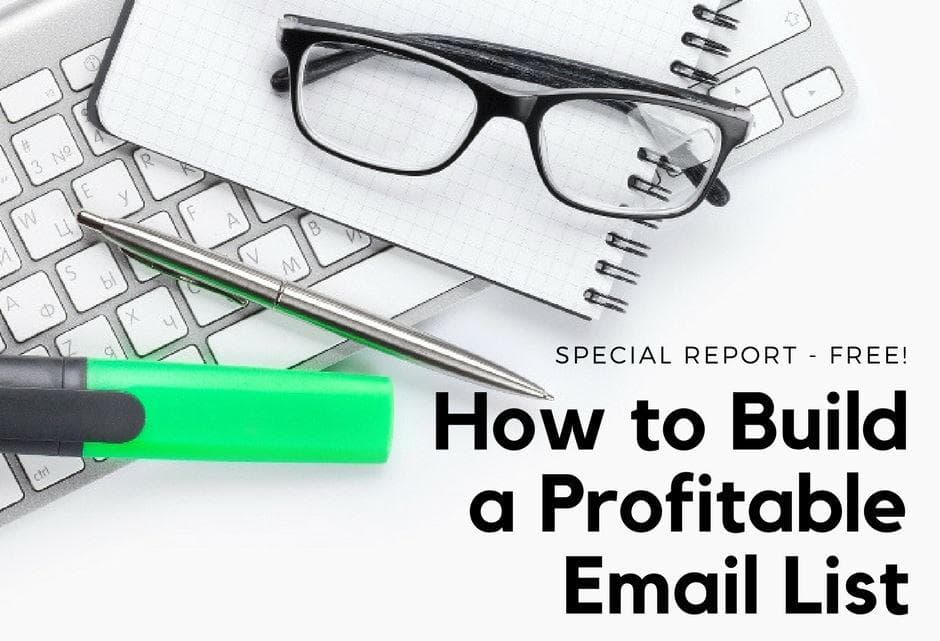 FREE REPORT: How to Build a Profitable Email List