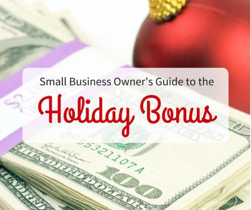 Small Business Owner's Guide to the Holiday Bonus